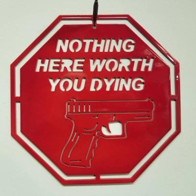 Nothing Here Worth You Dying Red Powder Coating ...