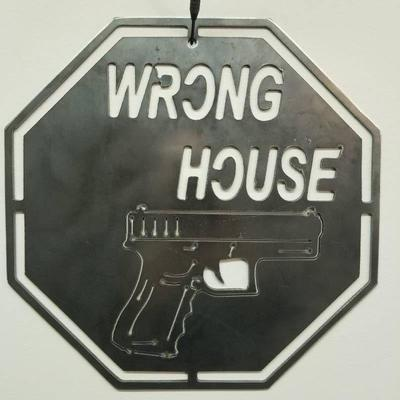 Wrong House Steel Sign - 11.5 x 11.5 made from ...
